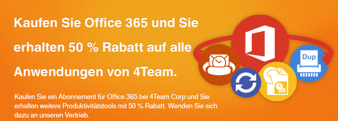 Kaufen Sie ein Abonnement für Office 365 bei 4Team Corp und Sie erhalten weitere Produktivitätstools mit 50 % Rabatt.