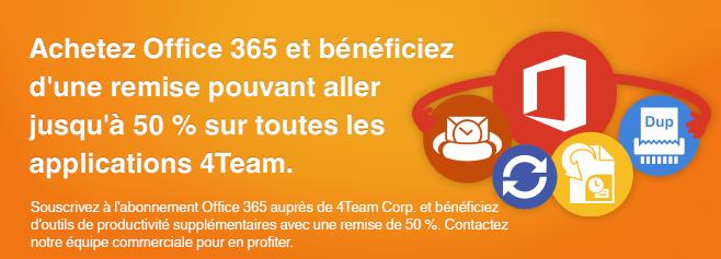 Souscrivez à l'abonnement Office 365 auprès de 4Team Corp. et bénéficiez d'outils de productivité supplémentaires avec une remise de 50 %.